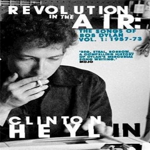 Image of   Clinton Heylin Revolution In The Air The Songs Of Bob Dylan Vol 1 195773 Bog