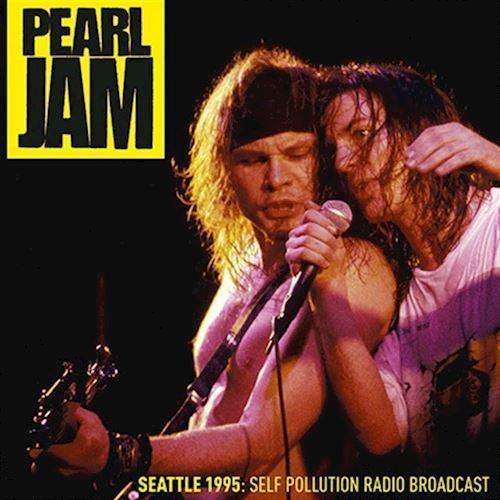 Image of Pearl Jam - Seattle 1995 Self Pollution Radio Broadcast - Vinyl (9700000146692)